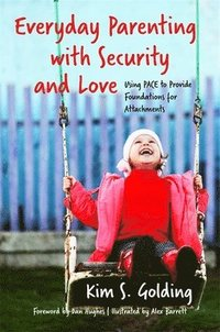 bokomslag Everyday Parenting with Security and Love