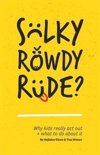 bokomslag Sulky, Rowdy, Rude?
