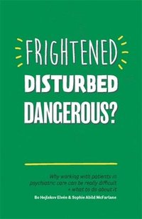 bokomslag Frightened, Disturbed, Dangerous?