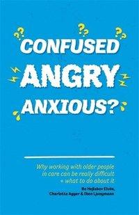 bokomslag Confused, Angry, Anxious?