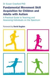 bokomslag Fundamental Movement Skill Acquisition for Children and Adults with Autism