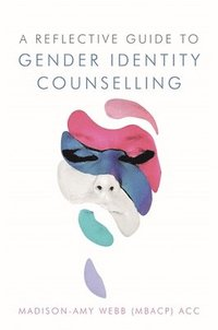 bokomslag A Reflective Guide to Gender Identity Counselling