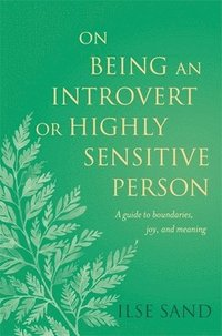 bokomslag On Being an Introvert or Highly Sensitive Person