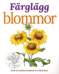 bokomslag Färglägg blommor över 40 vackra blommor att färglägga