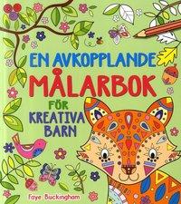 bokomslag En avkopplande målarbok för kreativa barn