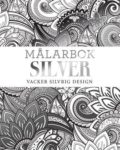 bokomslag Målarbok SILVER : vacker silvrig design