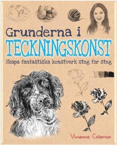 bokomslag Grunderna i teckningskonst : skapa fantastiska konstverk steg för steg