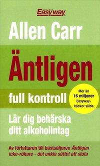 bokomslag Äntligen full kontroll : Lär dig behärska ditt alkoholintag