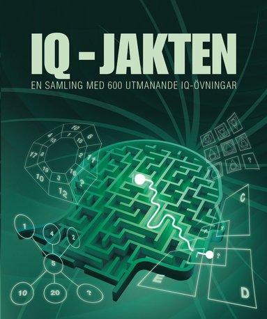 bokomslag IQ Jakten : en samling med 600 utmanande IQ övningar