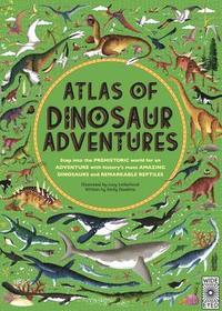 bokomslag Atlas of Dinosaur Adventures: Step Into a Prehistoric World