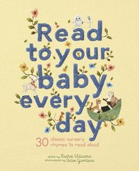 bokomslag Read to Your Baby Every Day: 30 Classic Nursery Rhymes to Read Aloud