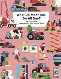 bokomslag What Do Machines Do All Day