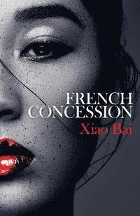bokomslag French Concession