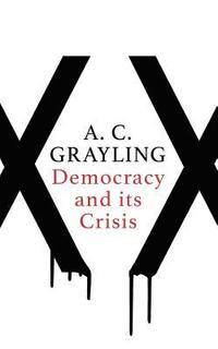 bokomslag Democracy and Its Crisis