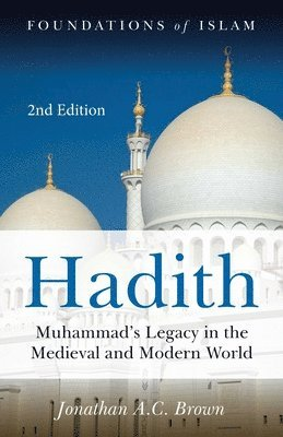 bokomslag Hadith: Muhammad's Legacy in the Medieval and Modern World