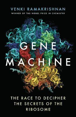 bokomslag Gene Machine: The Race to Decipher the Secrets of the Ribosome