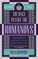 bokomslag The Race to Save the Romanovs: The Truth Behind the Secret Plans to Rescue Russia's Imperial Family