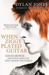 bokomslag When Ziggy Played Guitar: David Bowie, The Man Who Changed The World