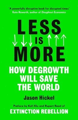 bokomslag Less is More: How Degrowth Will Save the World