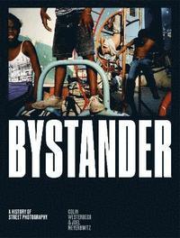 bokomslag Bystander: A History of Street Photography