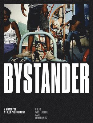 bokomslag Bystander: A History of Street Photography