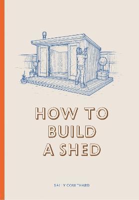 bokomslag How to Build a Shed