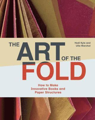 bokomslag Art of the Fold: How to Make Innovative Books and Paper Structure