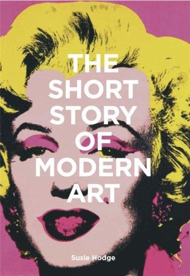 bokomslag The Short Story of Modern Art