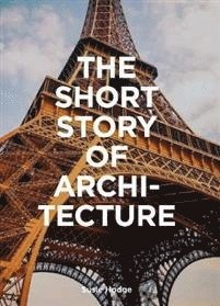 bokomslag The Short Story of Architecture: A Pocket Guide to Key Styles, Buildings, Elements & Materials