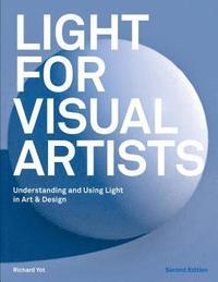 bokomslag Light for Visual Artists Second Edition: Understanding and Using Light in Art & Design