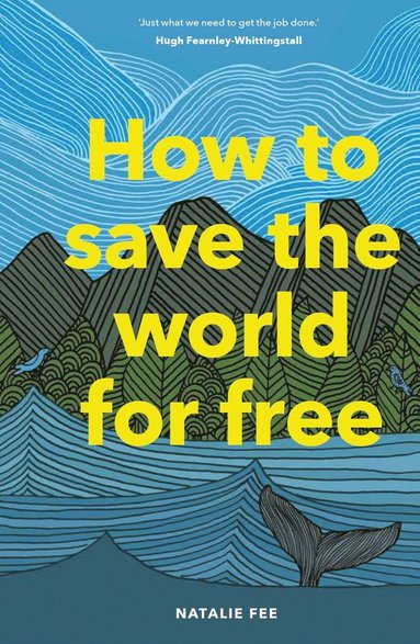 bokomslag How to Save the World For Free