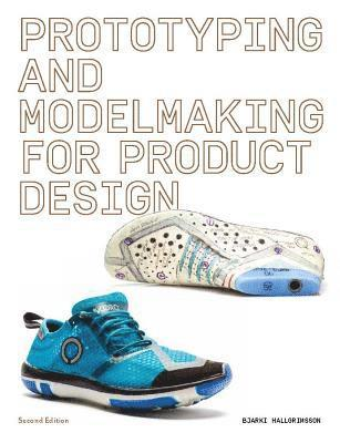 bokomslag Prototyping and Modelmaking for Product Design: Second Edition