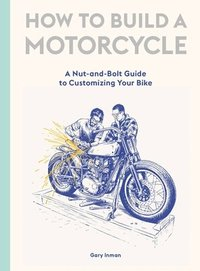 bokomslag How to Build a Motorcycle