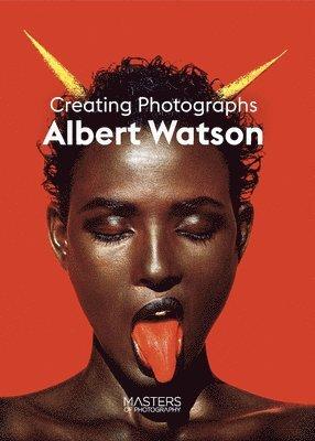 bokomslag Albert Watson: Creating Photographs