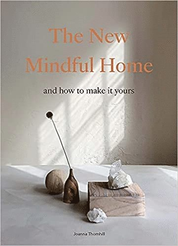 bokomslag The New Mindful Home: And how to make it yours