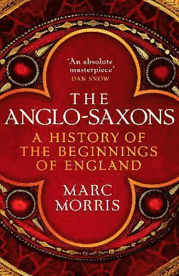 bokomslag The Anglo-Saxons: A History of the Beginnings of England