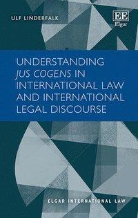 bokomslag Understanding Jus Cogens in International Law and International Legal Discourse