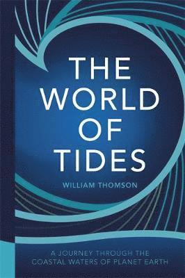 bokomslag World of tides - a journey through the coastal waters of planet earth