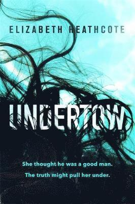 bokomslag Undertow - do you really know your husband? submerge yourself in this chill