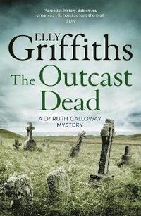 bokomslag Outcast dead - the dr ruth galloway mysteries 6