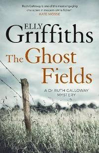 bokomslag Ghost fields - the dr ruth galloway mysteries 7