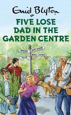 bokomslag Five lose dad in the garden centre