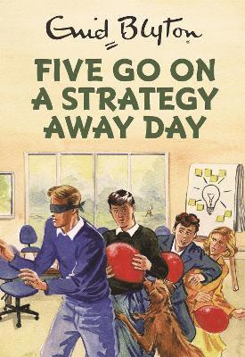 Five go on a strategy away day 1