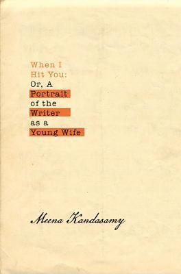 bokomslag When i hit you - or, a portrait of the writer as a young wife