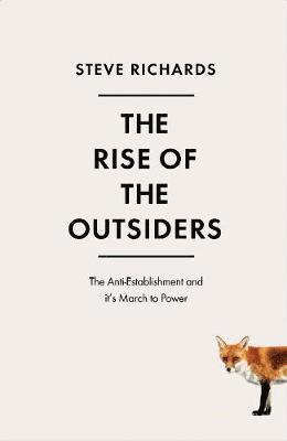 bokomslag Rise of the outsiders - how mainstream politics lost its way