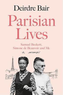 bokomslag Parisian Lives: Samuel Beckett, Simone de Beauvoir and Me - a Memoir