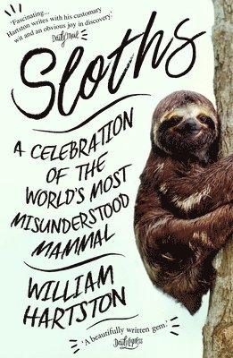 bokomslag Sloths: A Celebration of the World's Most Misunderstood Mammal