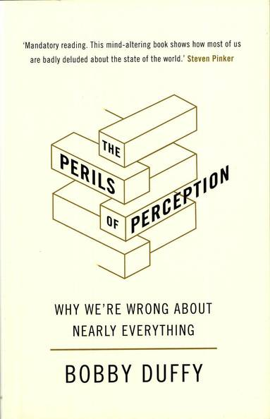 bokomslag The Perils of Perception: Why We're Wrong About Nearly Everything