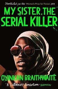 bokomslag My Sister, the Serial Killer