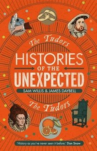 bokomslag Histories of the Unexpected: The Tudors